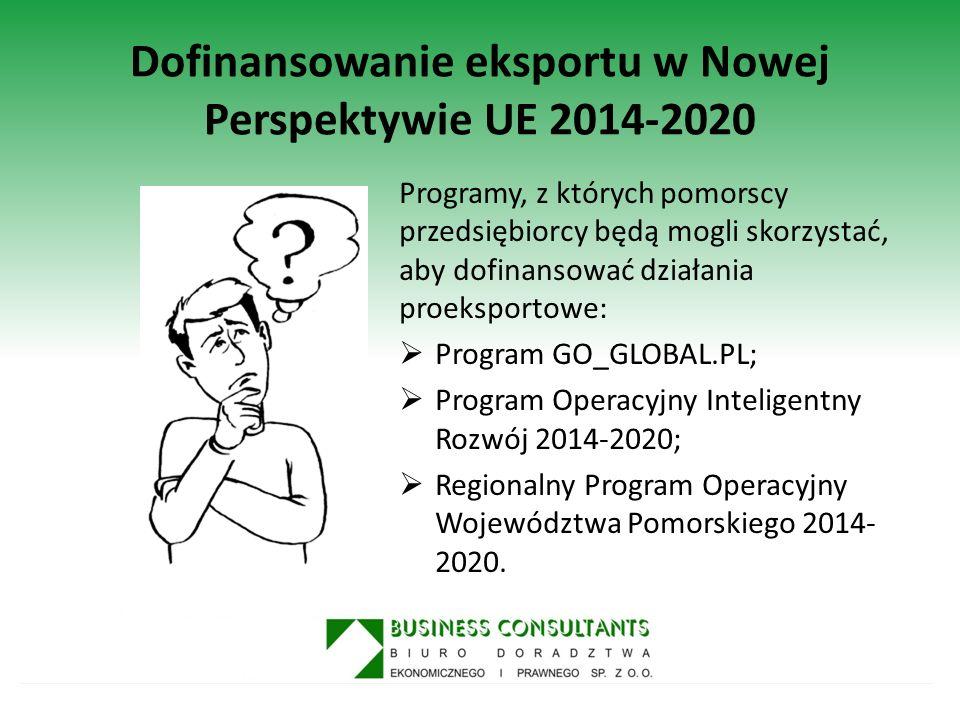 Dofinansowanie eksportu w Nowej Perspektywie UE 2014-2020 Programy, z których pomorscy przedsiębiorcy będą mogli skorzystać, aby dofinansować działani