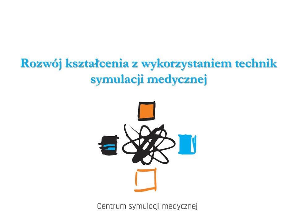 Rozwój kształcenia z wykorzystaniem technik symulacji medycznej