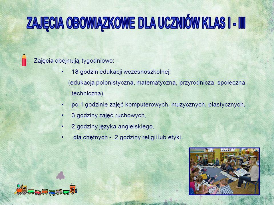 Zajęcia obejmują tygodniowo: 18 godzin edukacji wczesnoszkolnej: (edukacja polonistyczna, matematyczna, przyrodnicza, społeczna, techniczna), po 1 god