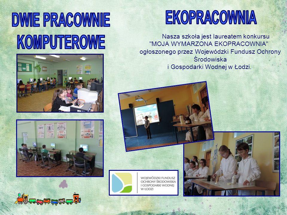 Nasza szkoła jest laureatem konkursu MOJA WYMARZONA EKOPRACOWNIA ogłoszonego przez Wojewódzki Fundusz Ochrony Środowiska i Gospodarki Wodnej w Łodzi.