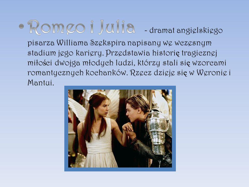 Tragedia Romeo i Julia porusza motywy:  nieszczęśliwej miłości,  zwaśnionych rodów (kłótni),  dojrzewania, przemiany wewnętrznej,  przyjaźni,  śmierci.