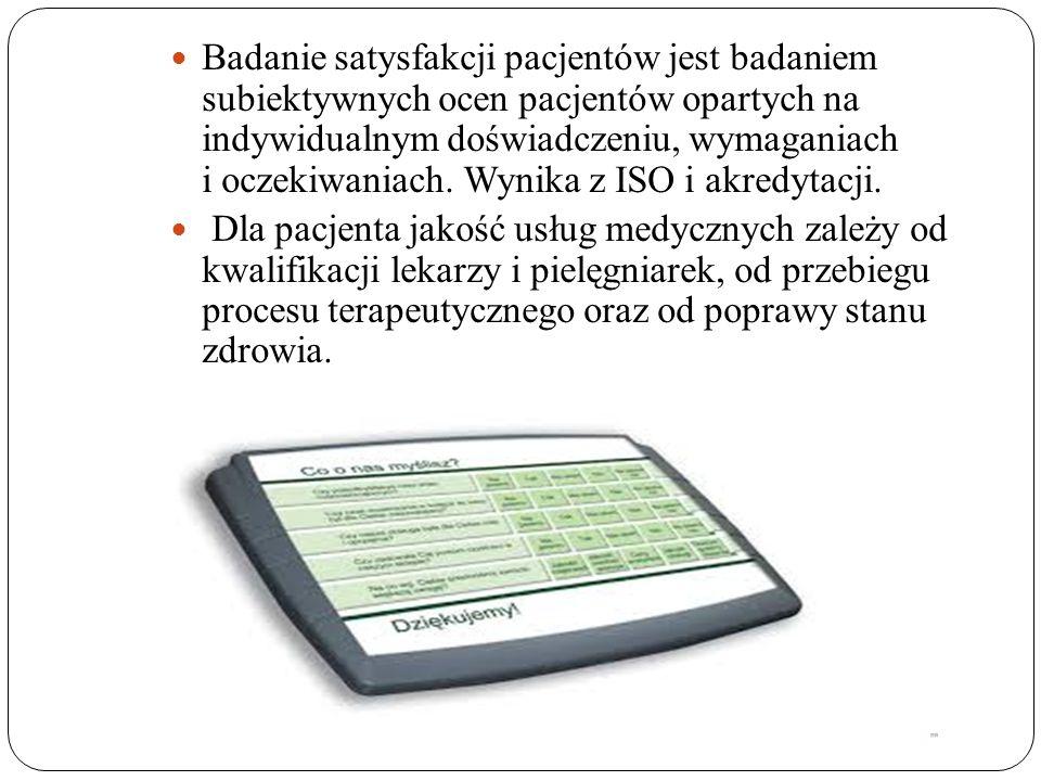 Badanie satysfakcji pacjentów jest badaniem subiektywnych ocen pacjentów opartych na indywidualnym doświadczeniu, wymaganiach i oczekiwaniach. Wynika
