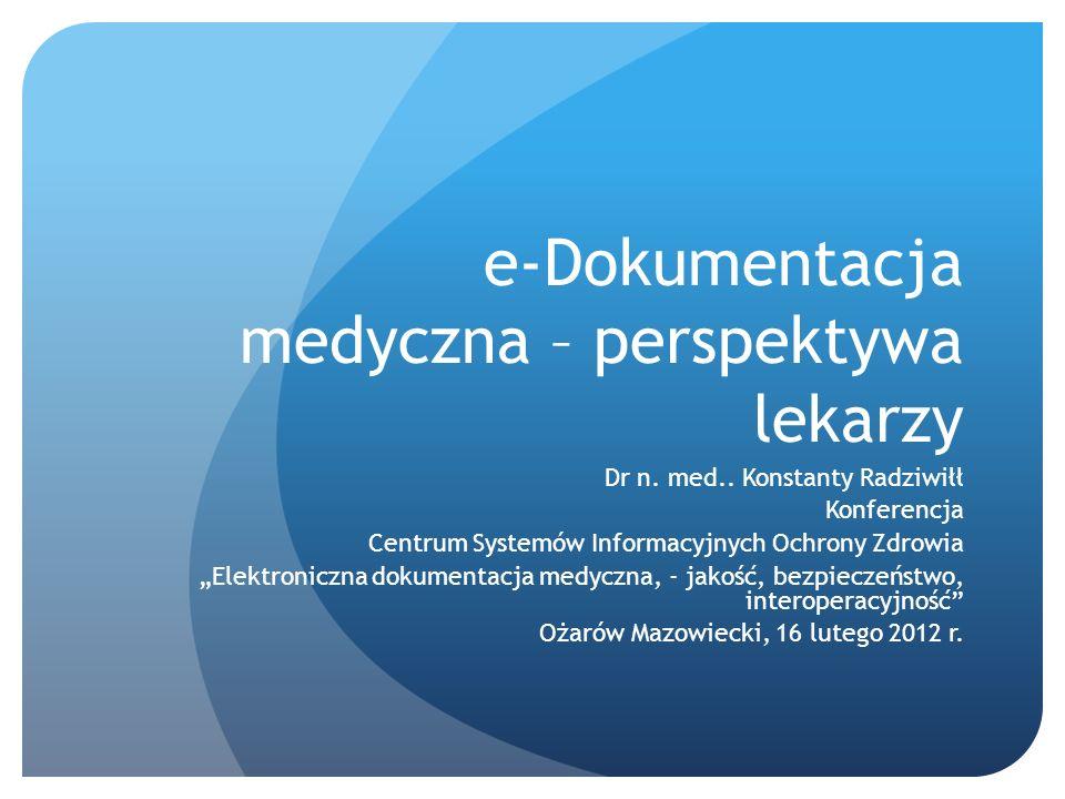 e-Dokumentacja medyczna – perspektywa lekarzy Dr n.