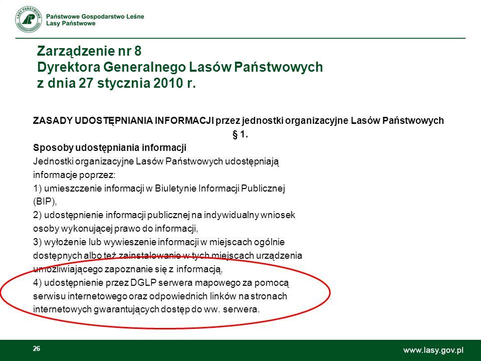 26 Zarządzenie nr 8 Dyrektora Generalnego Lasów Państwowych z dnia 27 stycznia 2010 r.
