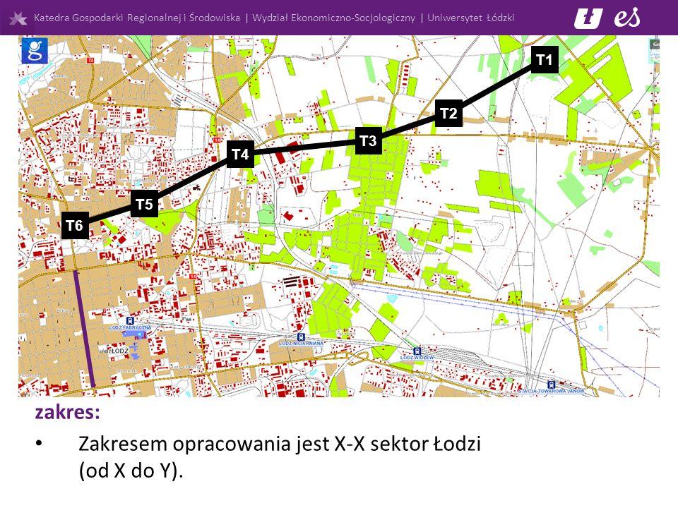 Katedra Gospodarki Regionalnej i Środowiska | Wydział Ekonomiczno-Socjologiczny | Uniwersytet Łódzki zakres: Zakresem opracowania jest X-X sektor Łodzi (od X do Y).