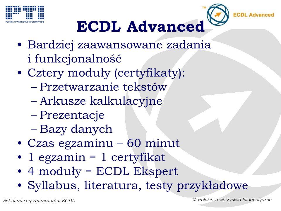 Szkolenie egzaminatorów ECDL © Polskie Towarzystwo Informatyczne