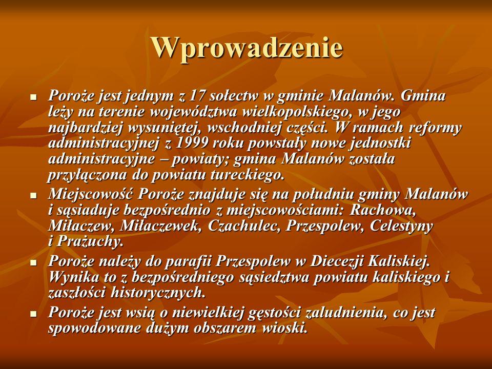 Wprowadzenie Poroże jest jednym z 17 sołectw w gminie Malanów.