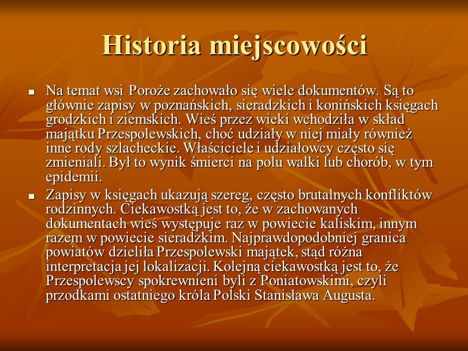 Historia miejscowości Na temat wsi Poroże zachowało się wiele dokumentów.
