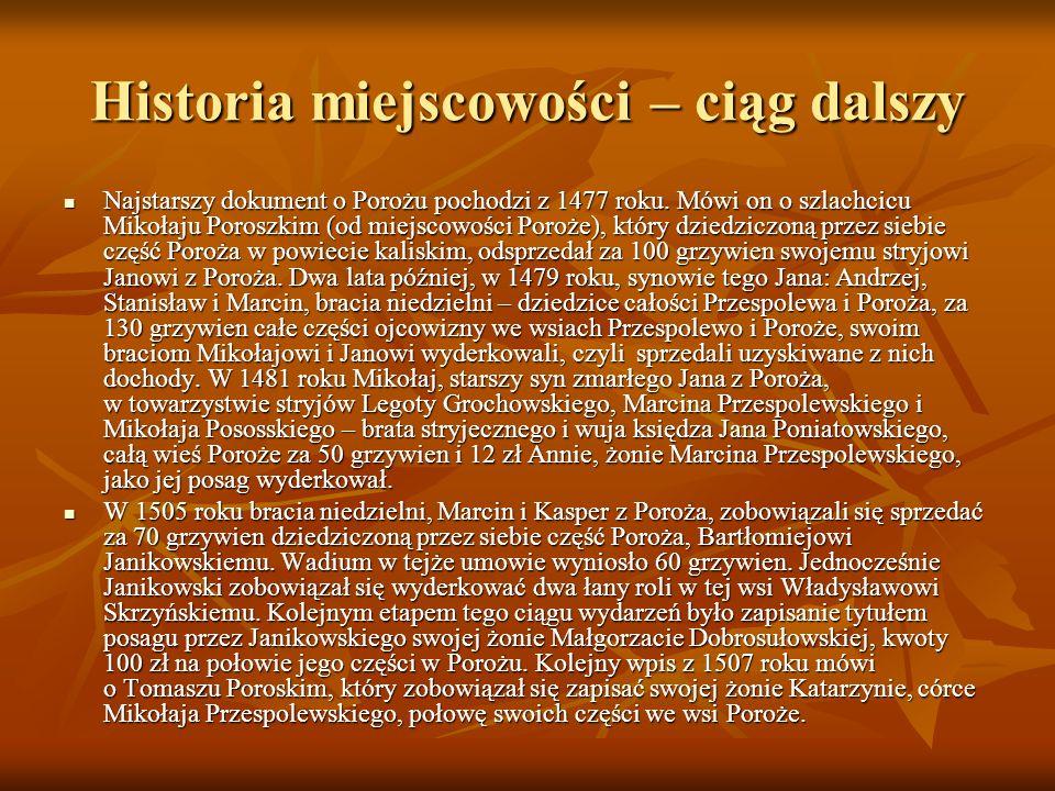 Historia miejscowości – ciąg dalszy Najstarszy dokument o Porożu pochodzi z 1477 roku.