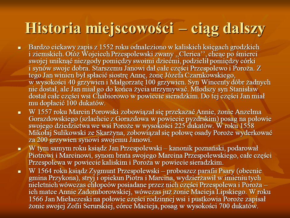 Historia miejscowości – ciąg dalszy Bardzo ciekawy zapis z 1552 roku odnaleziono w kaliskich księgach grodzkich i ziemskich.