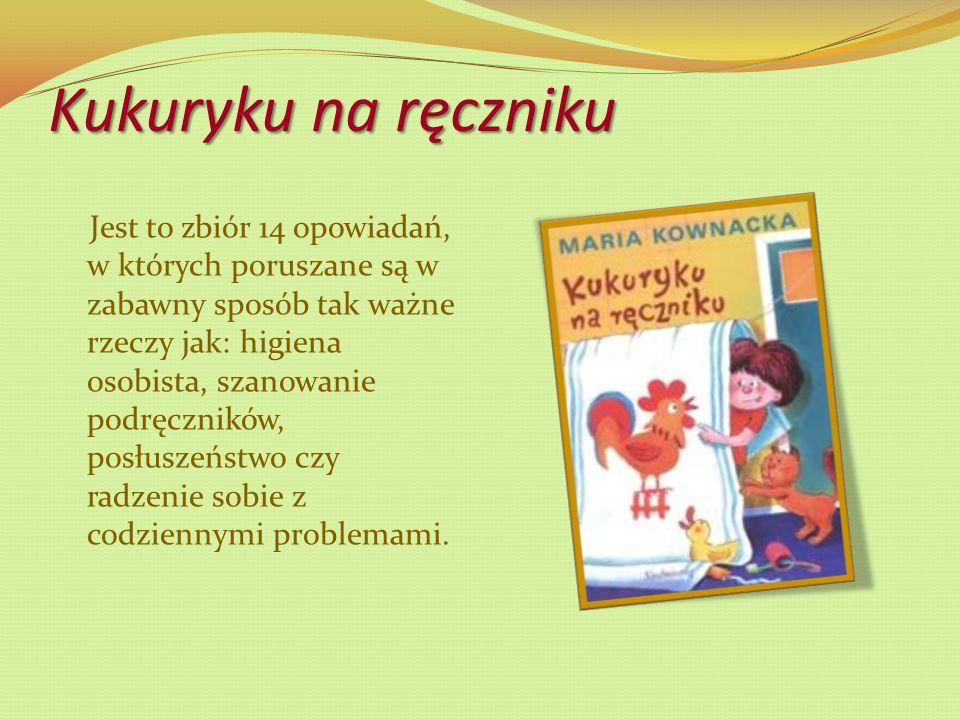 Wiersze dla dzieci Zbiór pięknych, kolorowych i zabawnych utworów Marii Kownackiej.