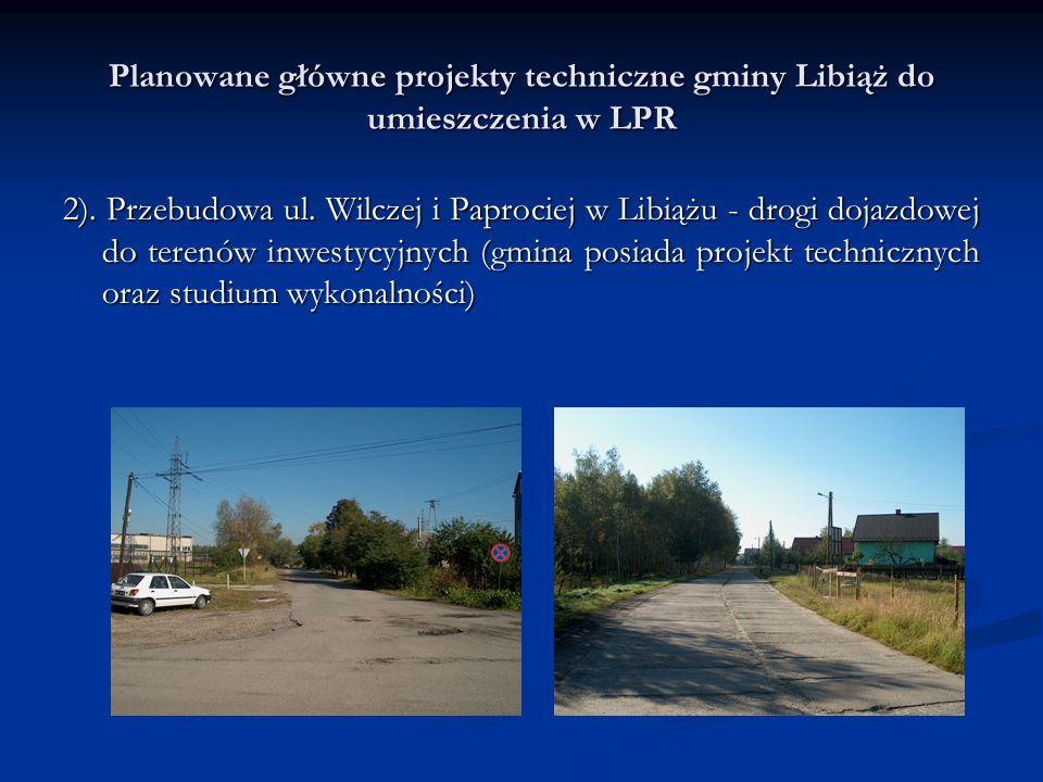 Planowane główne projekty techniczne gminy Libiąż do umieszczenia w LPR 2).