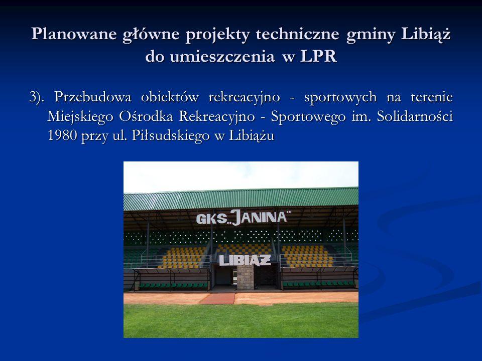 Planowane główne projekty techniczne gminy Libiąż do umieszczenia w LPR 3).