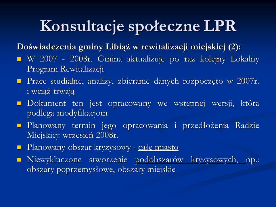 Konsultacje społeczne LPR Doświadczenia gminy Libiąż w rewitalizacji miejskiej (2): W 2007 - 2008r.