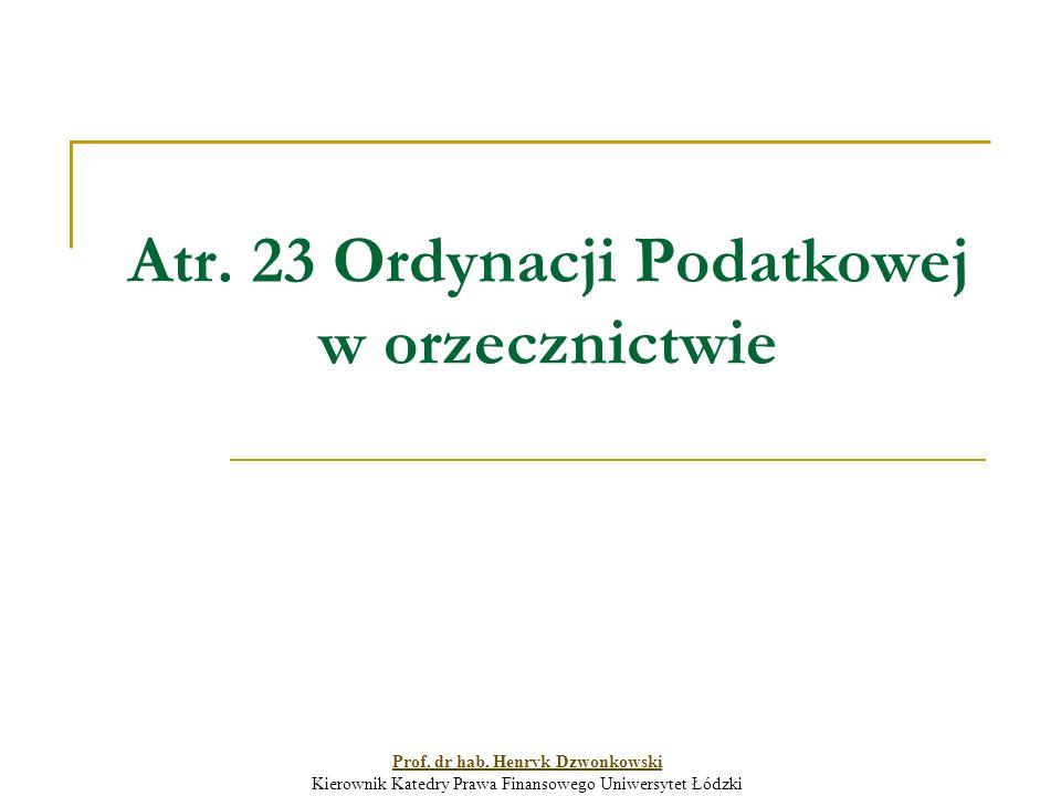 Atr. 23 Ordynacji Podatkowej w orzecznictwie Prof.