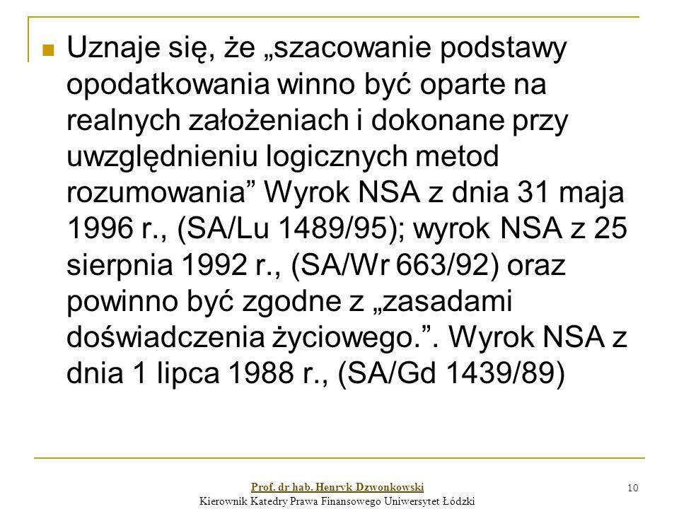 """10 Uznaje się, że """"szacowanie podstawy opodatkowania winno być oparte na realnych założeniach i dokonane przy uwzględnieniu logicznych metod rozumowania Wyrok NSA z dnia 31 maja 1996 r., (SA/Lu 1489/95); wyrok NSA z 25 sierpnia 1992 r., (SA/Wr 663/92) oraz powinno być zgodne z """"zasadami doświadczenia życiowego. ."""
