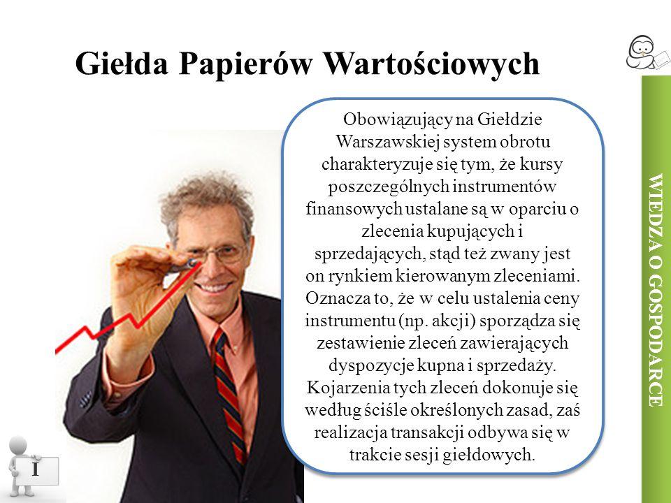 I Obowiązujący na Giełdzie Warszawskiej system obrotu charakteryzuje się tym, że kursy poszczególnych instrumentów finansowych ustalane są w oparciu o zlecenia kupujących i sprzedających, stąd też zwany jest on rynkiem kierowanym zleceniami.