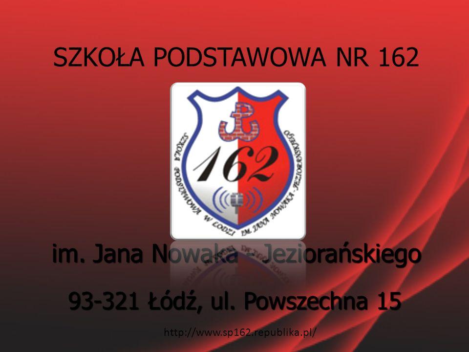 SZKOŁA PODSTAWOWA NR 162 im.Jana Nowaka - Jeziorańskiego 93-321 Łódź, ul.