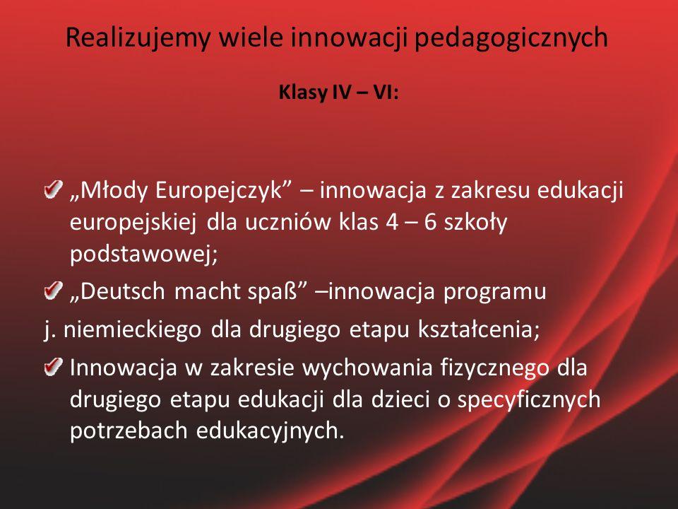 """Realizujemy wiele innowacji pedagogicznych Przygoda z komputerem i kolorową ortografią; Klasa humanistyczna o profilu teatralno – filmowym; Innowacja pedagogiczna """"Mały kronikarz, dziennikarz, literat ; Innowacja pedagogiczna rozszerzona o edukację regionalną; Innowacja pedagogiczna poszerzająca treści z zakresu edukacji europejskiej; Innowacja sportowa """"Spędzamy aktywnie wolny czas ; Kształtowanie kultury logicznej uczniów w nauczaniu zintegrowanym ze szczególnym uwzględnieniem matematycznych rozrywek umysłowych; Program do zajęć wyrównawczych, doskonalący grafomotorykę """"Ja też potrafię ."""