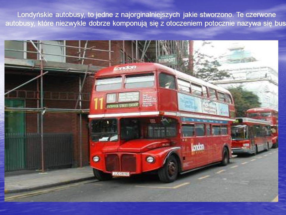 Londyńskie autobusy, to jedne z najorginalniejszych jakie stworzono.