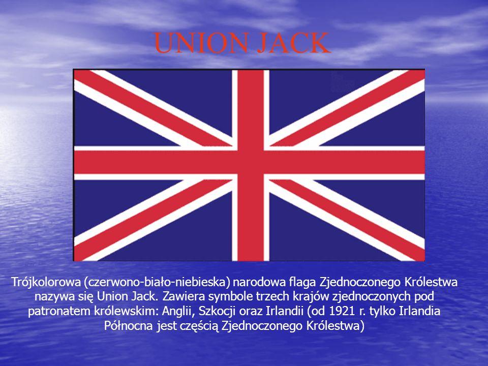 UNION JACK Trójkolorowa (czerwono-biało-niebieska) narodowa flaga Zjednoczonego Królestwa nazywa się Union Jack.