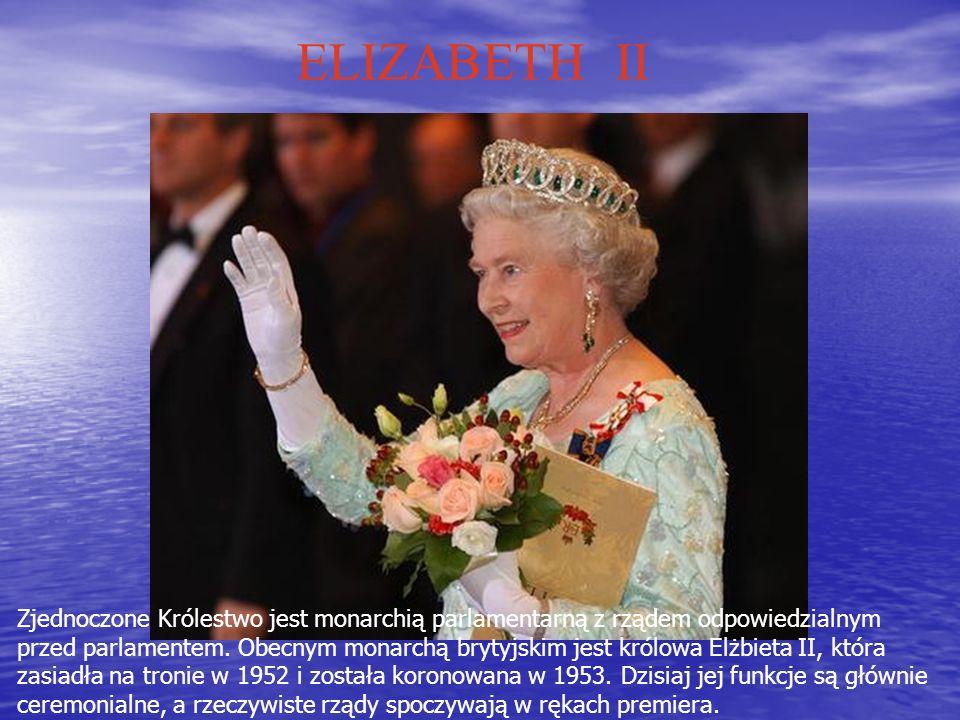 ELIZABETH II Zjednoczone Królestwo jest monarchią parlamentarną z rządem odpowiedzialnym przed parlamentem.
