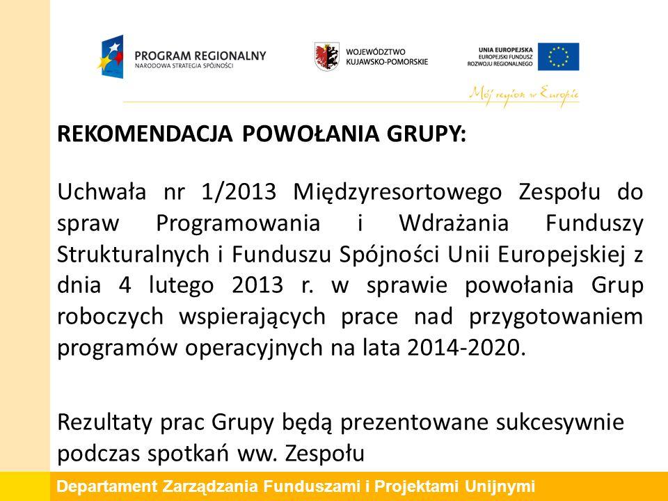 Departament Zarządzania Funduszami i Projektami Unijnymi Uchwała nr 1/2013 Międzyresortowego Zespołu do spraw Programowania i Wdrażania Funduszy Strukturalnych i Funduszu Spójności Unii Europejskiej z dnia 4 lutego 2013 r.