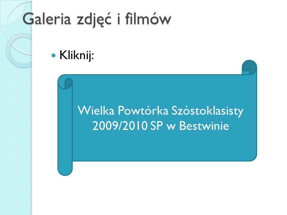 Galeria zdjęć i filmów Kliknij: Wielka Powtórka Szóstoklasisty 2009/2010 SP w Bestwinie