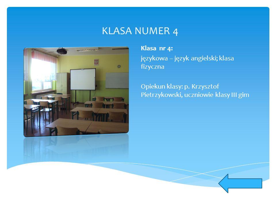 KLASA NUMER 4 Klasa nr 4: językowa – język angielski; klasa fizyczna Opiekun klasy: p. Krzysztof Pietrzykowski, uczniowie klasy III gim