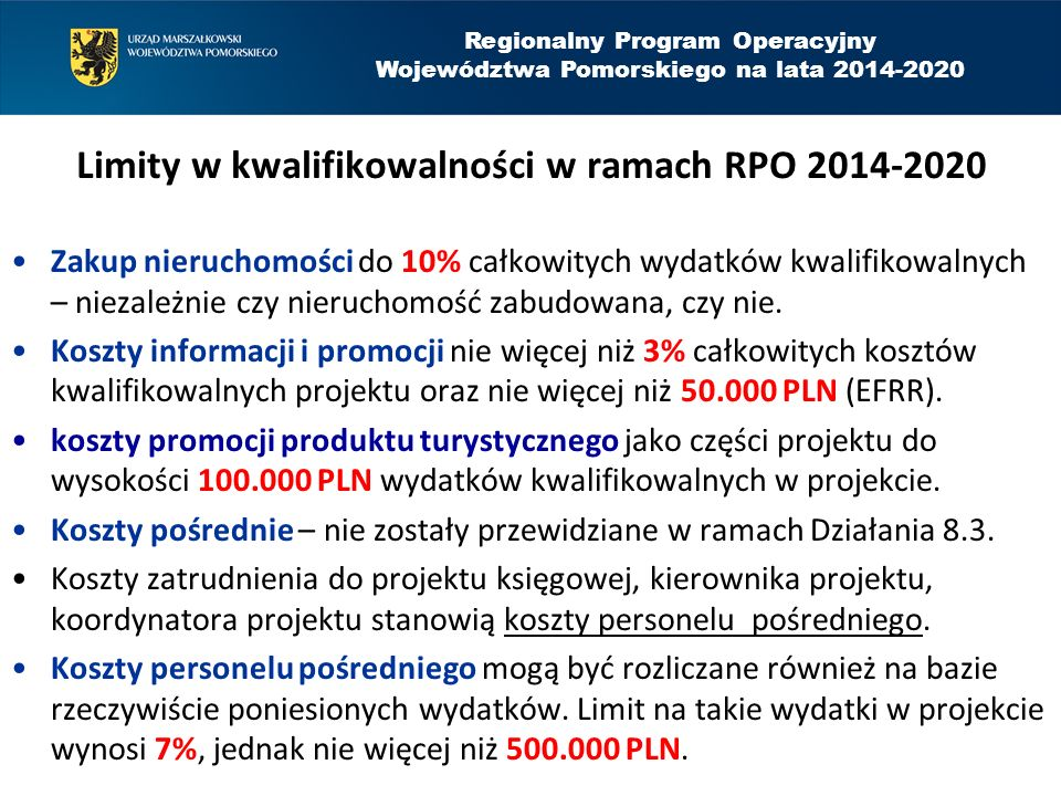Regionalny Program Operacyjny Województwa Pomorskiego na lata 2014-2020 Limity w kwalifikowalności w ramach RPO 2014-2020 Zakup nieruchomości do 10% c