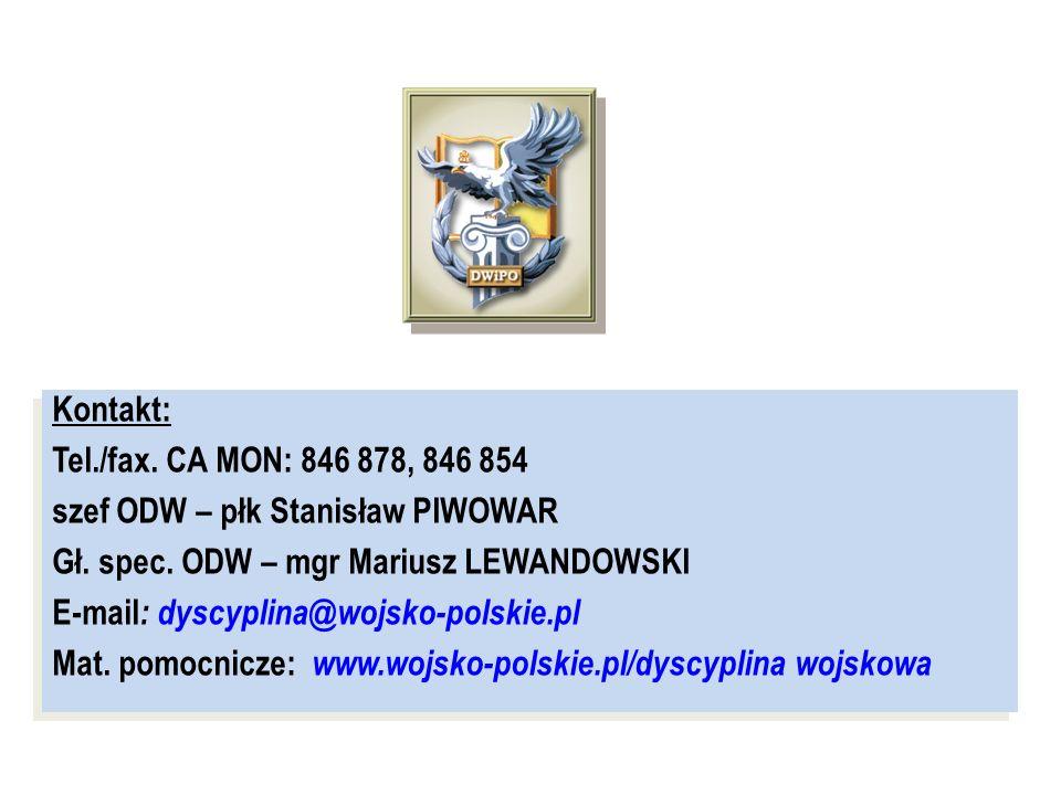 Kontakt: Tel./fax.CA MON: 846 878, 846 854 szef ODW – płk Stanisław PIWOWAR Gł.
