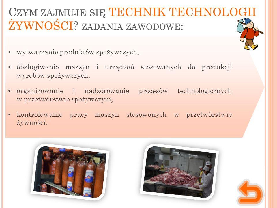 C ZYM ZAJMUJE SIĘ TECHNIK TECHNOLOGII ŻYWNOŚCI.