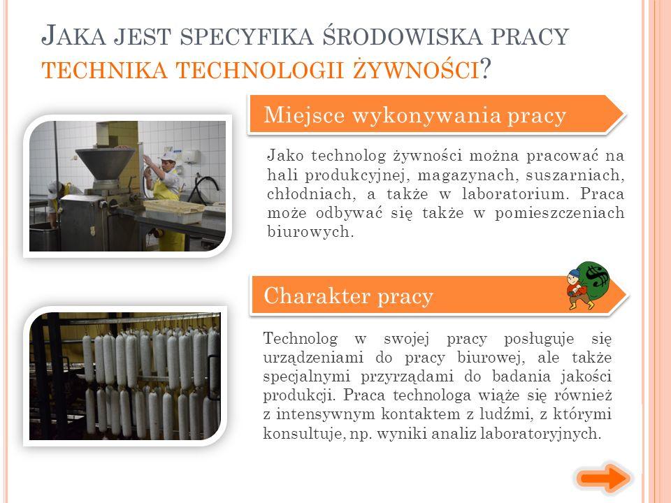 Miejsce wykonywania pracy Charakter pracy Technolog w swojej pracy posługuje się urządzeniami do pracy biurowej, ale także specjalnymi przyrządami do badania jakości produkcji.