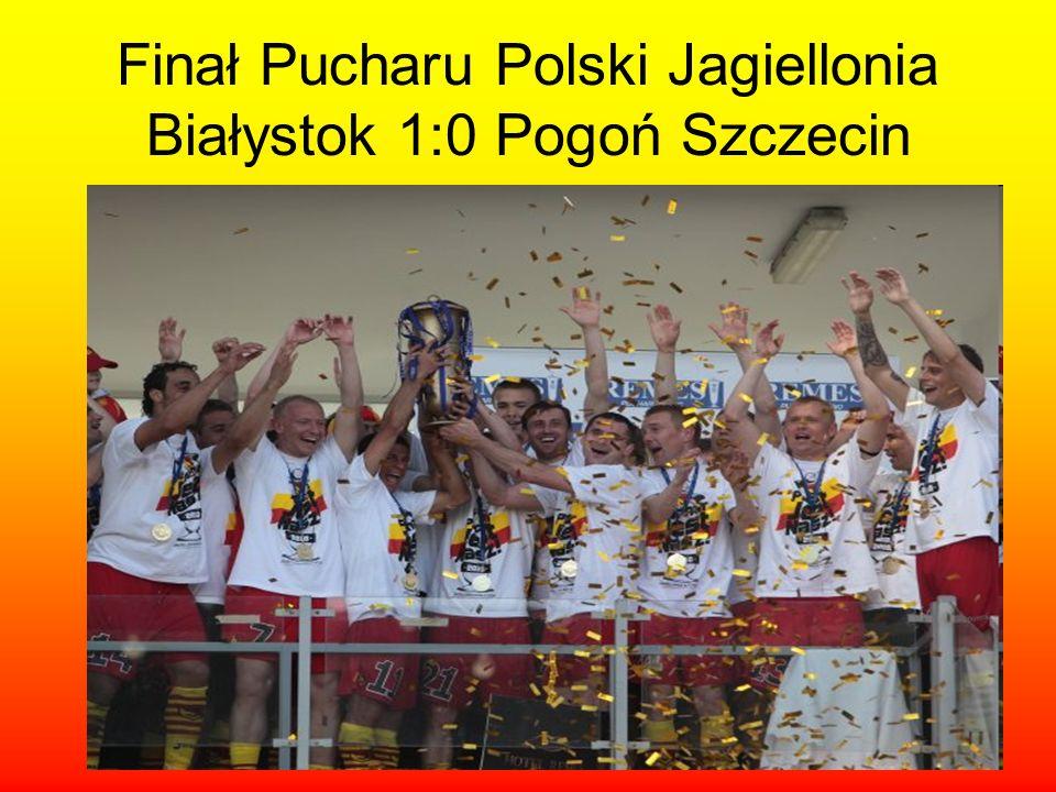 Finał Pucharu Polski Jagiellonia Białystok 1:0 Pogoń Szczecin