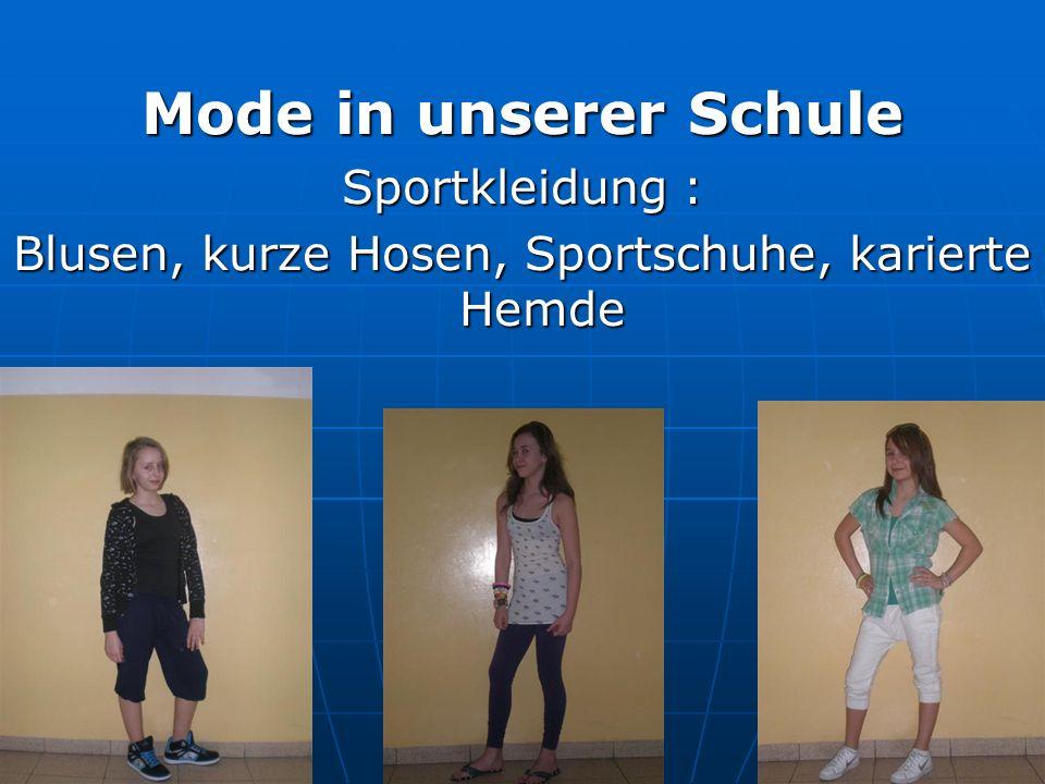 Mode in unserer Schule Sportkleidung : Blusen, kurze Hosen, Sportschuhe, karierte Hemde