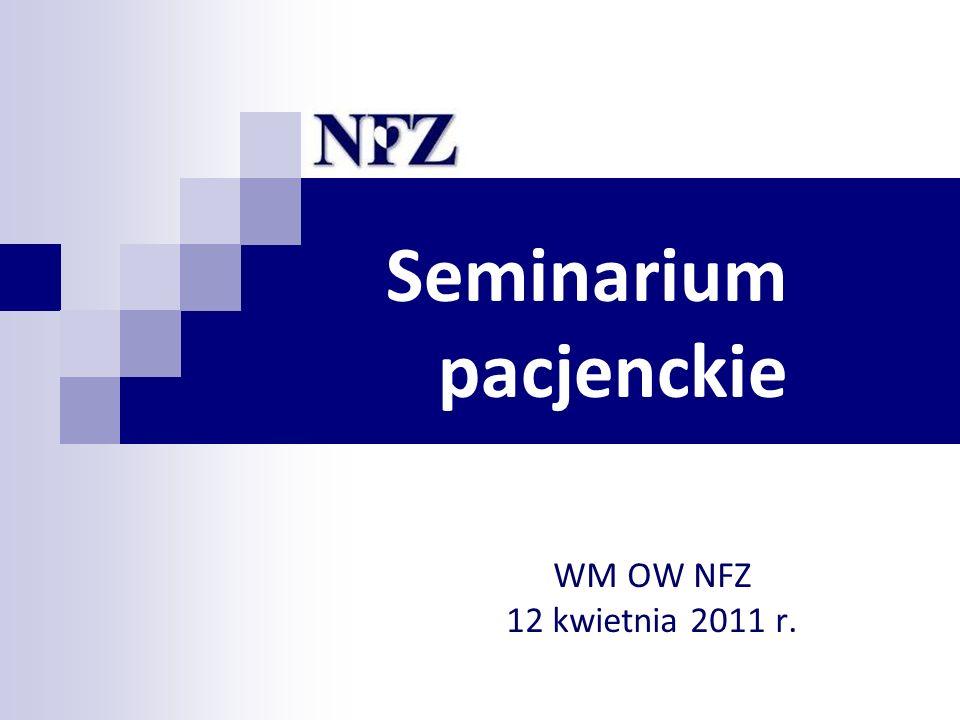 Seminarium pacjenckie WM OW NFZ 12 kwietnia 2011 r.