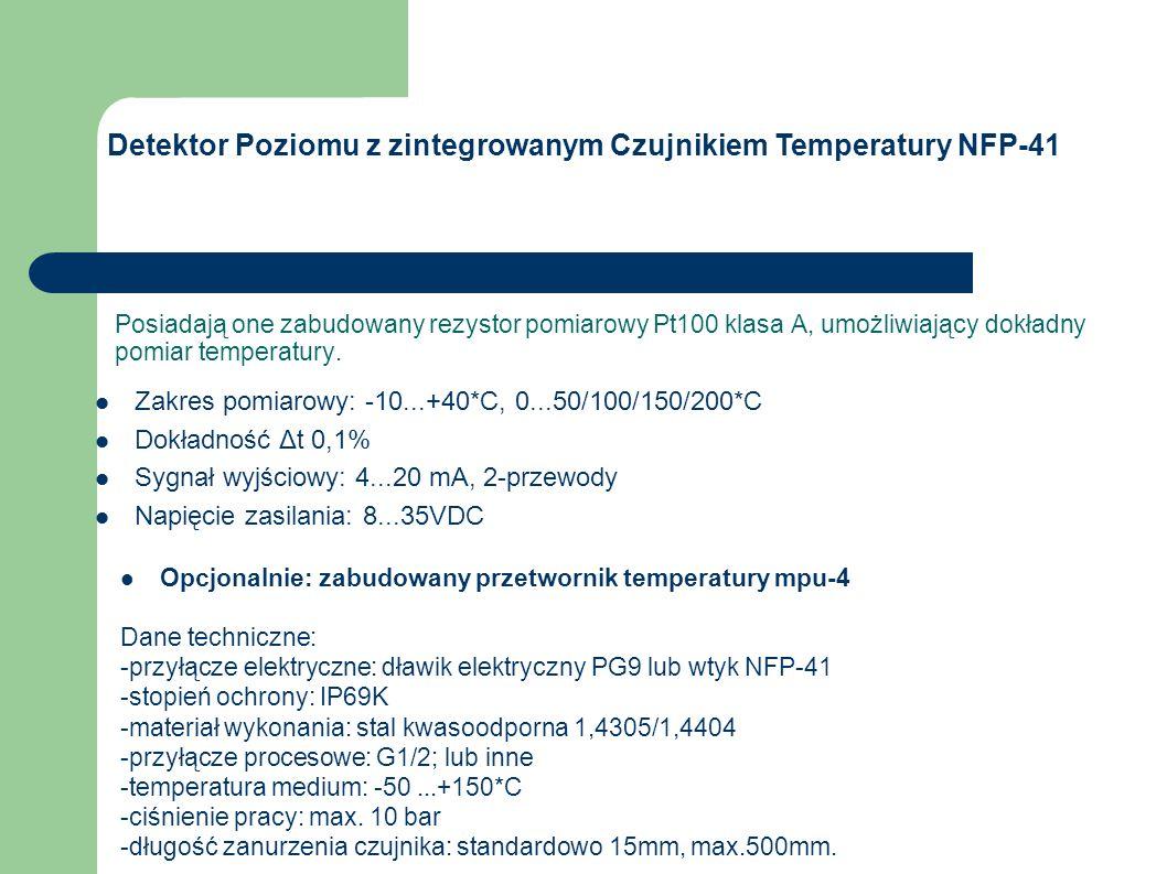Detektor poziomu z zintegrowanym czujnikiem temperatury przeznaczony jest do sygnalizacji poziomu cieczy w: zbiornikach, małych naczyniach i rurociągach z równoczesnym pomiarem temperatury mierzonego medium.