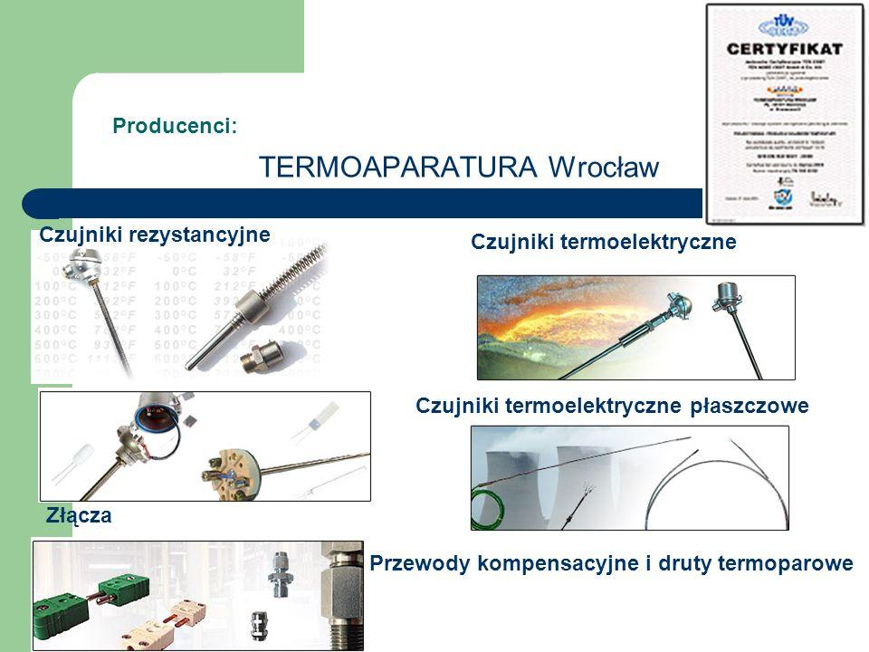 Producenci: TERMOAPARATURA Wrocław Czujniki rezystancyjne Czujniki termoelektryczne Czujniki termoelektryczne płaszczowe Przewody kompensacyjne i druty termoparowe Złącza