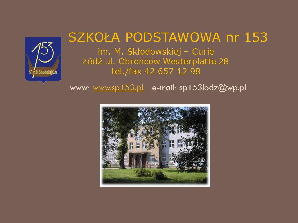SZKOŁA PODSTAWOWA nr 153 im. M. Skłodowskiej – Curie Łódź ul.