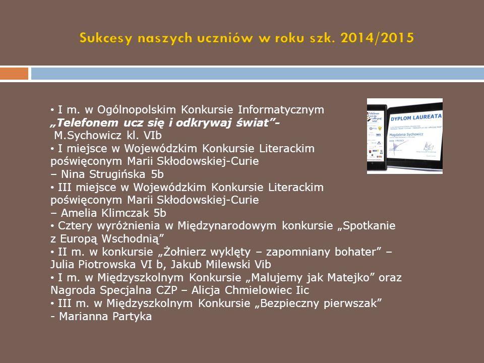 """I m. w Ogólnopolskim Konkursie Informatycznym """"Telefonem ucz się i odkrywaj świat - M.Sychowicz kl."""