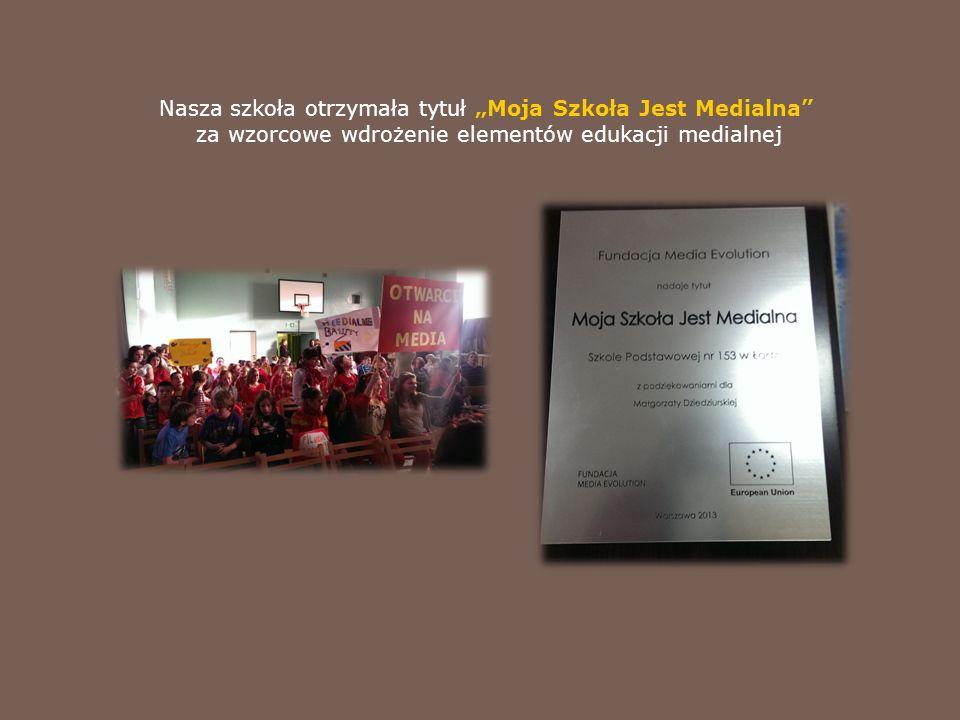 """Nasza szkoła otrzymała tytuł """"Moja Szkoła Jest Medialna za wzorcowe wdrożenie elementów edukacji medialnej"""