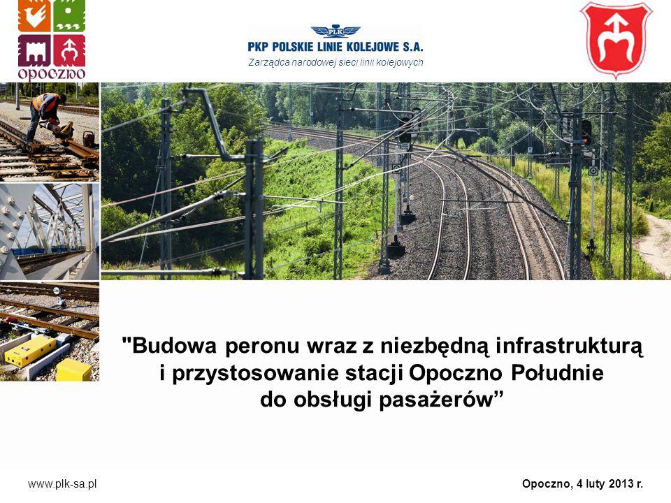 Zarządca narodowej sieci linii kolejowych Budowa peronu na stacji Opoczno Południe Stacja Opoczno Południe położona jest w km od 91,540 do km 93,880 linii nr 4 CMK w województwie łódzkim na terenie gminy Opoczno.