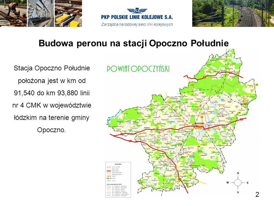 Zarządca narodowej sieci linii kolejowych Budowa peronu na stacji Opoczno Południe Stacja Opoczno Południe położona jest w km od 91,540 do km 93,880 l