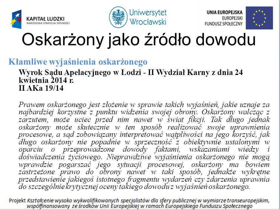 Oskarżony jako źródło dowodu Kłamliwe wyjaśnienia oskarżonego Wyrok Sądu Apelacyjnego w Łodzi - II Wydział Karny z dnia 24 kwietnia 2014 r. II AKa 19/
