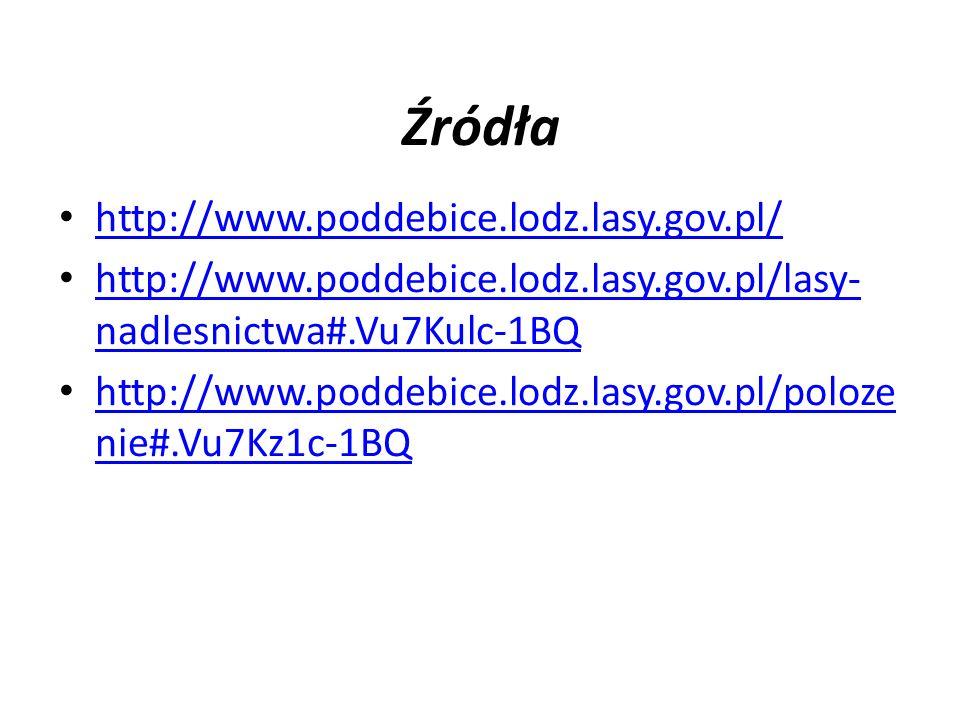 Źródła http://www.poddebice.lodz.lasy.gov.pl/ http://www.poddebice.lodz.lasy.gov.pl/lasy- nadlesnictwa#.Vu7Kulc-1BQ http://www.poddebice.lodz.lasy.gov