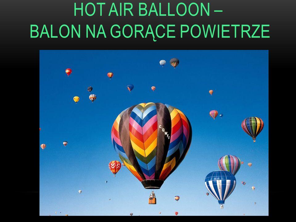 HOT AIR BALLOON – BALON NA GORĄCE POWIETRZE