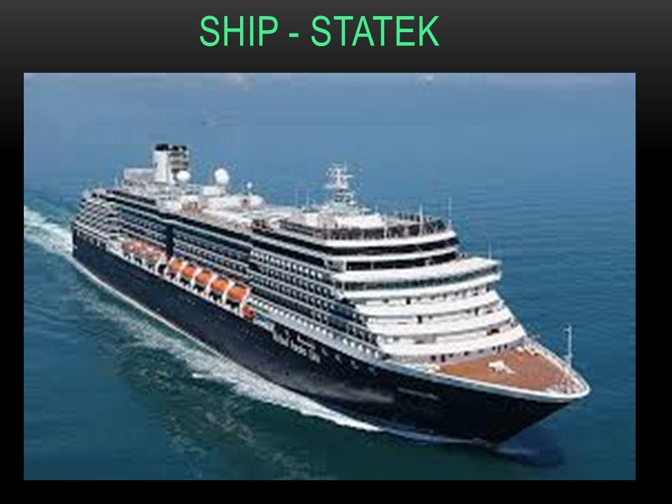 SHIP - STATEK