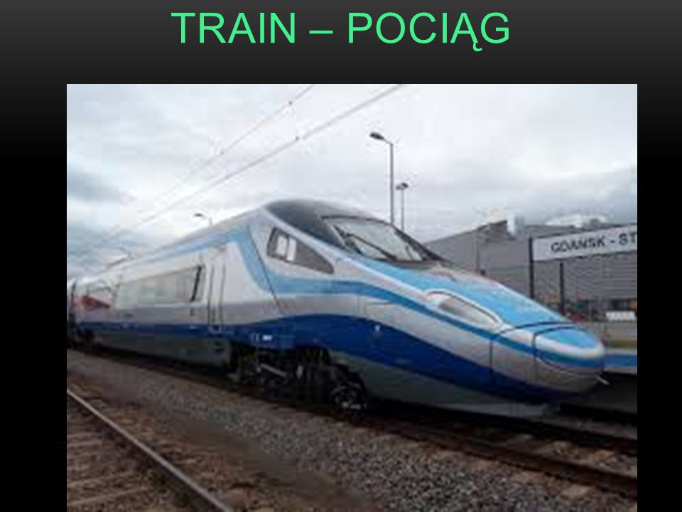 TRAIN – POCIĄG