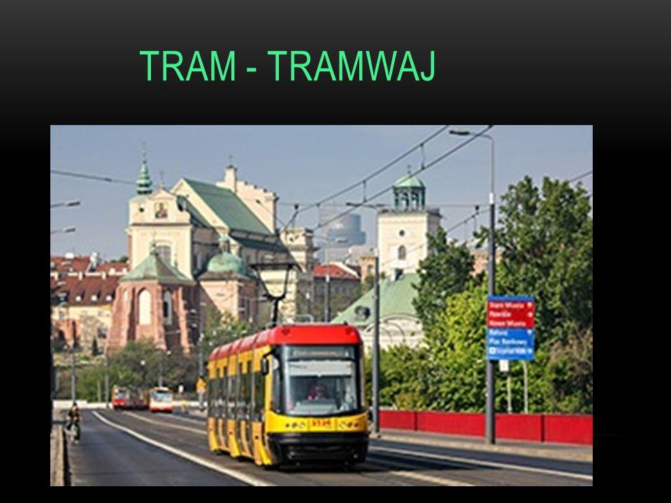 TRAM - TRAMWAJ