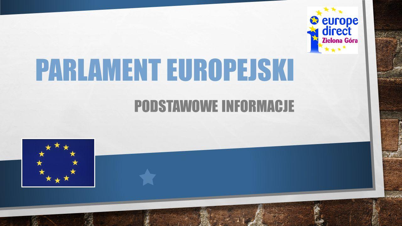 PARLAMENT EUROPEJSKI PODSTAWOWE INFORMACJE